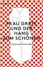 Frau Grete und der Hang zum Schönen (ebook)