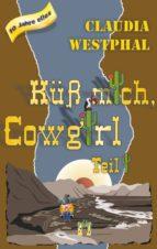 Küss mich, Cowgirl (Teil 1) (ebook)