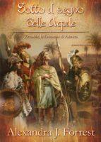 Sotto il segno delle Aquile. (Zenobia, la Leonessa di Palmira Vol. I) (ebook)