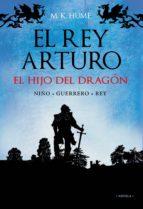 El rey Arturo (I). El hijo del dragón (ebook)