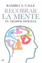 Recobrar la mente en tiempos difíciles (ebook)