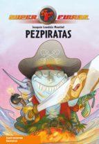 Pezpiratas (Serie Superfieras 3) (ebook)