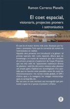 El Coet espacial : visionaris, projectes pioners i astronàutica