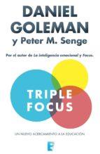 Triple Focus. Un nuevo acercamiento a la educación (ebook)