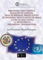 Terrorismo, narcotráfico, blanqueo de capitales, trata de personas, tráfico ilícito de migrantes, tráfico ilícito de armas: (ebook)