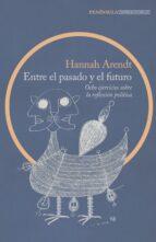 Entre el pasado y el futuro (ebook)