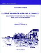 Cultural tourism and sustainable development: a management network for the Campania world heritage properties (ebook)