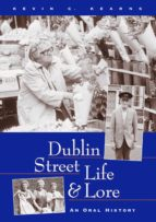 Dublin Street Life and Lore - An Oral History of Dublin's Streets and their Inhabitants (ebook)