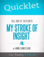 Quicklet on Jill Bolte Taylor's My Stroke of Insight (CliffsNotes-like Summary and Analysis) (ebook)
