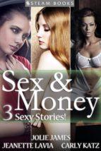 Sex & Money - 3 Sexy Stories! (ebook)