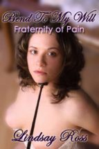 Bend To My Will: Fraternity of Pain (ebook)