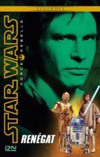 Star Wars Force Rebelle - tome 3 : Renegat (ebook)