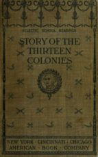 The Story of the Thirteen Colonies (ebook)