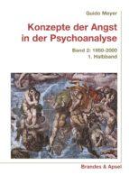 Konzepte der Angst in der Psychoanalyse Bd. 2/1 (ebook)