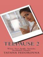 Teepause 2 Witze, fiese Späße, Sprüche, herzhafter Humor (ebook)
