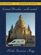 Einmal Dresden - nicht zurück (ebook)