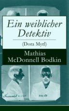 Ein weiblicher Detektiv (Dora Myrl) - Vollständige deutsche Ausgabe (ebook)