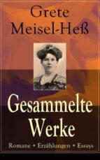 Gesammelte Werke: Romane + Erzählungen + Essays (Vollständige Ausgaben) (ebook)