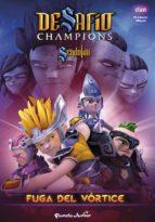 Desafío Champions Sendokai. Fuga del vórtice (ebook)