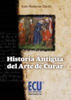Historia antigua del arte de curar (ebook)