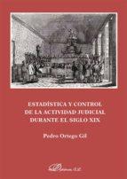 Estadística y control de la actividad judicial durante el siglo XIX (ebook)