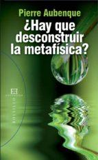 ¿Hay que desconstruir la metafísica? (ebook)