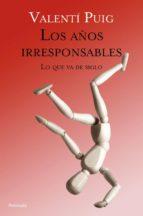 Los años irresponsables (ebook)