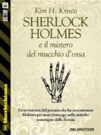 Sherlock Holmes e il mistero del mucchio d'ossa (ebook)
