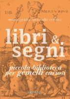 Libri & Segni: piccola biblioteca per Gemelli curiosi (ebook)