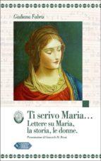 Ti scrivo Maria... (ebook)