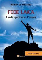 Fede Laica - A occhi aperti verso il Vangelo (ebook)