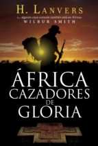 África. Cazadores de gloria (ebook)