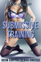 Submissive Training (BDSM Control Denial Erotica) (ebook)
