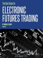 The Best Book on Electronic Futures Trading (EFT Trading) (ebook)