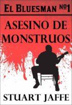 El Bluesman #1 - Asesino De Monstruos (ebook)