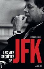 Les Vies secrètes de JFK (ebook)