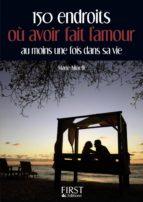 Petit Livre de - 150 endroits où avoir fait l'amour au moins une fois dans sa vie (ebook)
