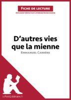 D'autres vies que la mienne d'Emmanuel Carrère (Fiche de lecture) (ebook)