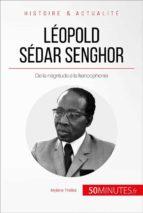 Léopold Sédar Senghor, le poète président (ebook)