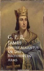 Philip Augustus or The Brothers in Arms (ebook)