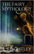 The Fairy Mythology  (ebook)