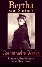 Gesammelte Werke: Romane, Erzählungen und Memoiren (Vollständige Ausgaben) (ebook)