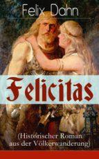 Felicitas (Historischer Roman aus der Völkerwanderung) - Vollständige Ausgabe  (ebook)