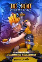 Desafío Champions Sendokai. El regreso del guerrero Sendokai (ebook)
