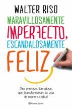 Maravillosamente imperfecto, escandalosamente feliz (ebook)