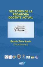 Vectores de la pedagogía docente actual (ebook)