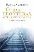 Otras fronteras, otras realidades (ebook)