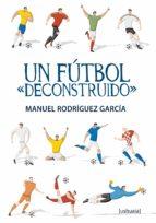 "Un fútbol ""deconstruido"" (ebook)"