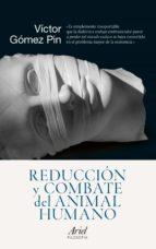 Reducción y combate del animal humano (ebook)