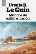Mundos de exilio e ilusion (ebook)